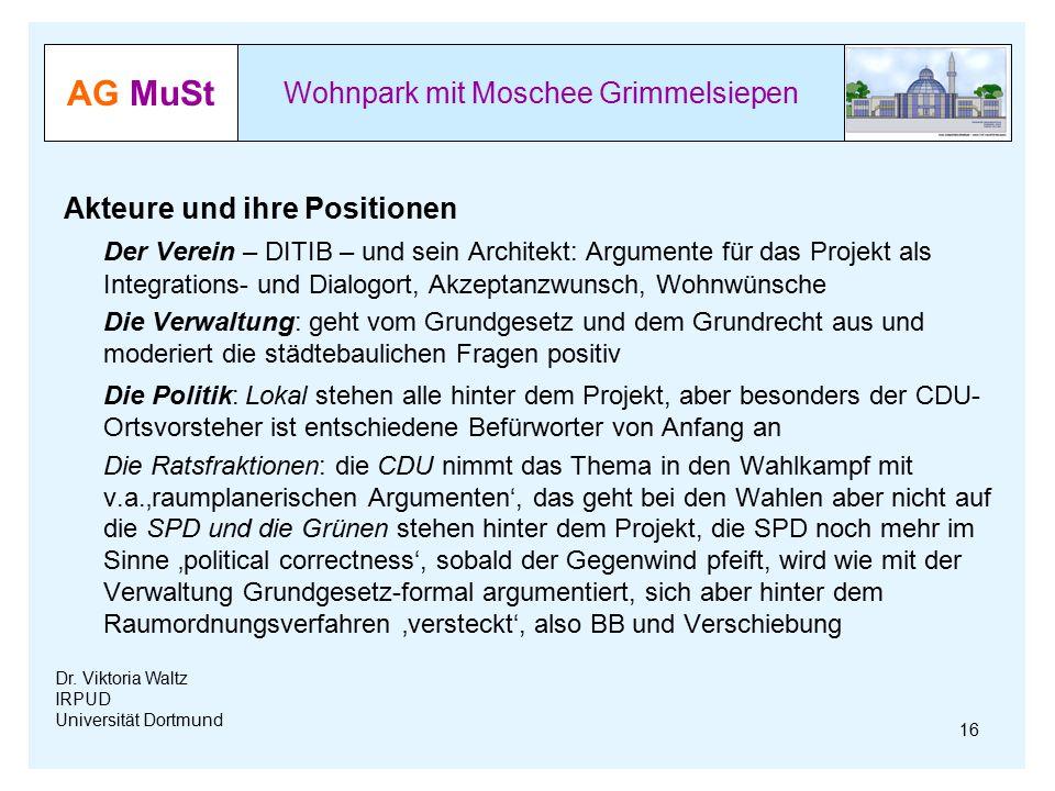 AG MuSt Wohnpark mit Moschee Grimmelsiepen Dr. Viktoria Waltz IRPUD Universität Dortmund Akteure und ihre Positionen Der Verein – DITIB – und sein Arc