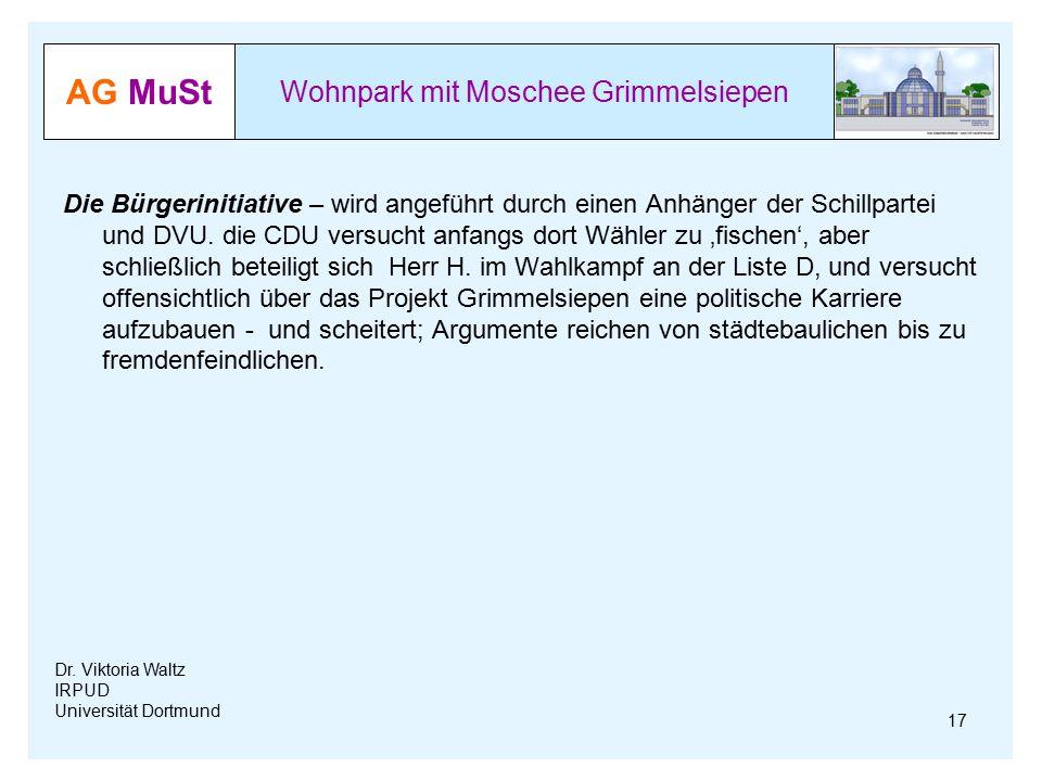 AG MuSt Wohnpark mit Moschee Grimmelsiepen Dr. Viktoria Waltz IRPUD Universität Dortmund Die Bürgerinitiative – wird angeführt durch einen Anhänger de