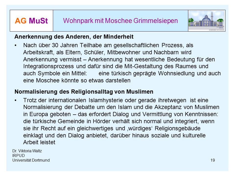 AG MuSt Wohnpark mit Moschee Grimmelsiepen Dr. Viktoria Waltz IRPUD Universität Dortmund Anerkennung des Anderen, der Minderheit Nach über 30 Jahren T
