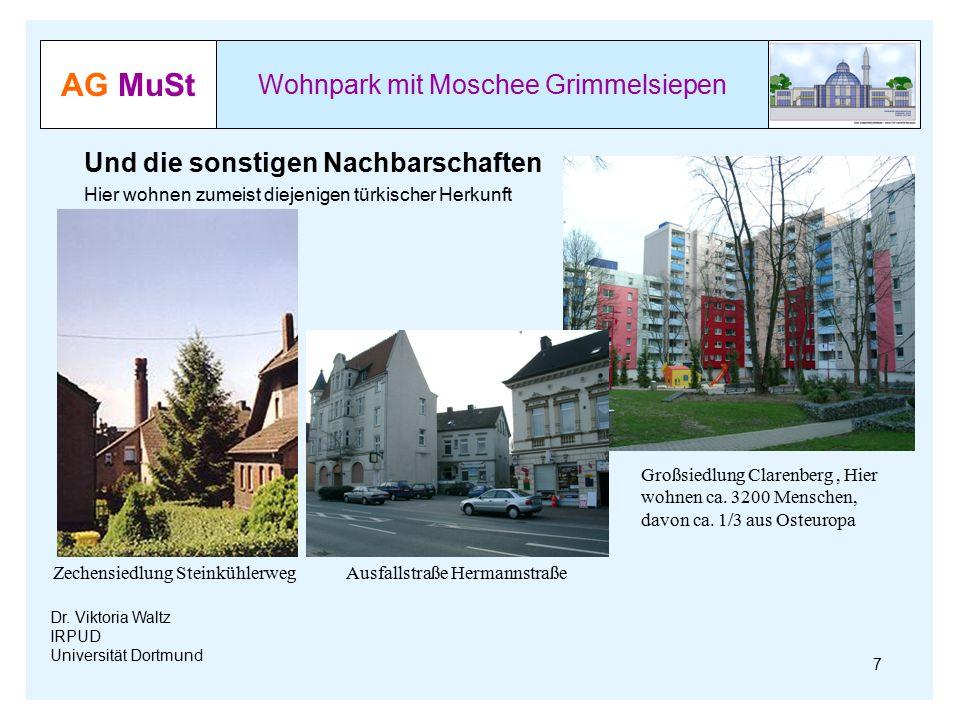 AG MuSt Wohnpark mit Moschee Grimmelsiepen Dr. Viktoria Waltz IRPUD Universität Dortmund Und die sonstigen Nachbarschaften Hier wohnen zumeist diejeni