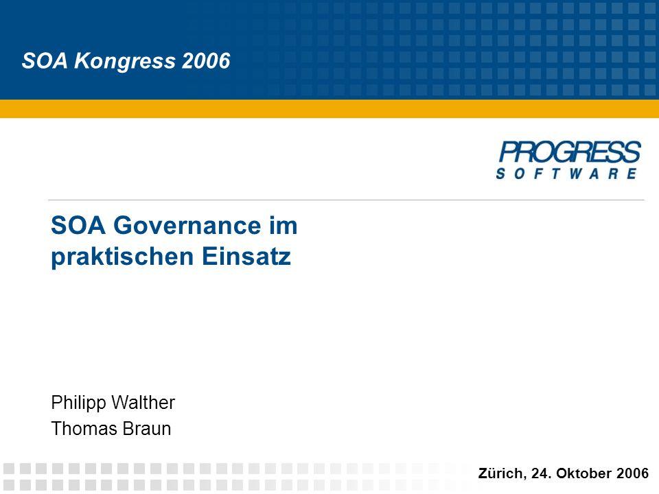 SOA Governance im praktischen Einsatz SOA Kongress 2006 Zürich, 24.