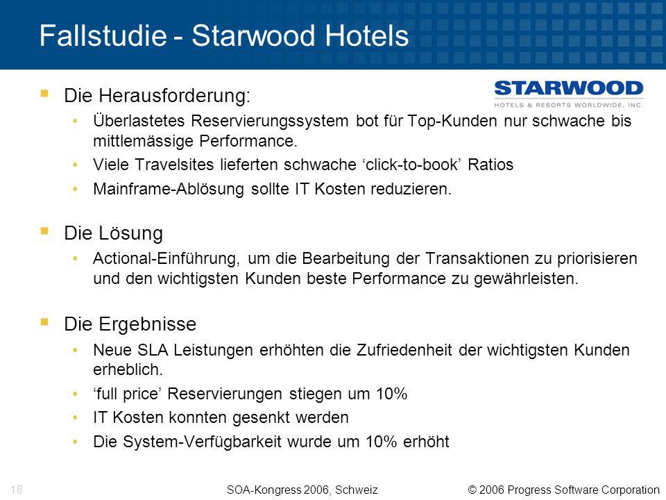 SOA-Kongress 2006, Schweiz © 2006 Progress Software Corporation 18  Die Herausforderung: Überlastetes Reservierungssystem bot für Top-Kunden nur schwache bis mittlemässige Performance.