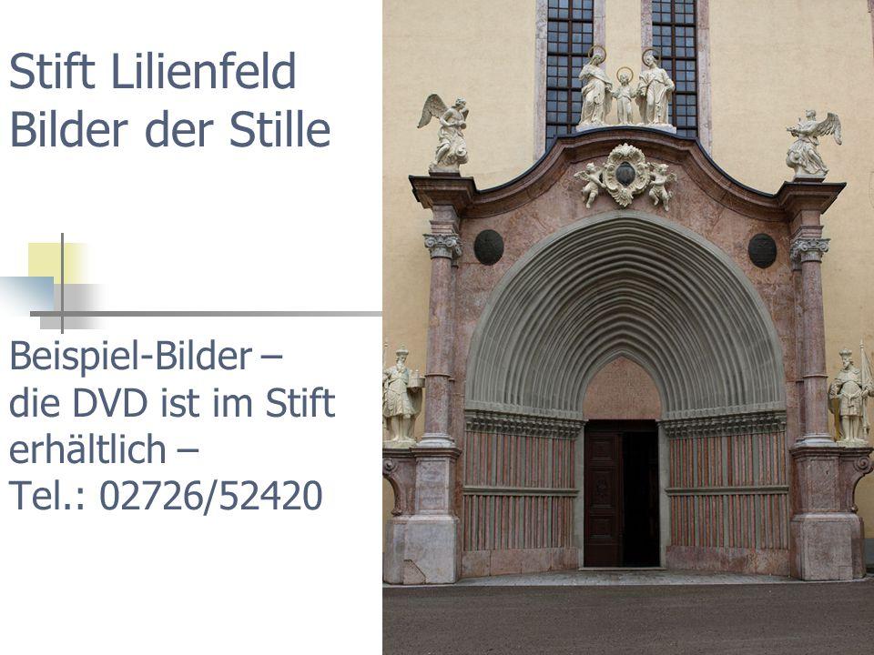 Stift Lilienfeld Bilder der Stille Beispiel-Bilder – die DVD ist im Stift erhältlich – Tel.: 02726/52420