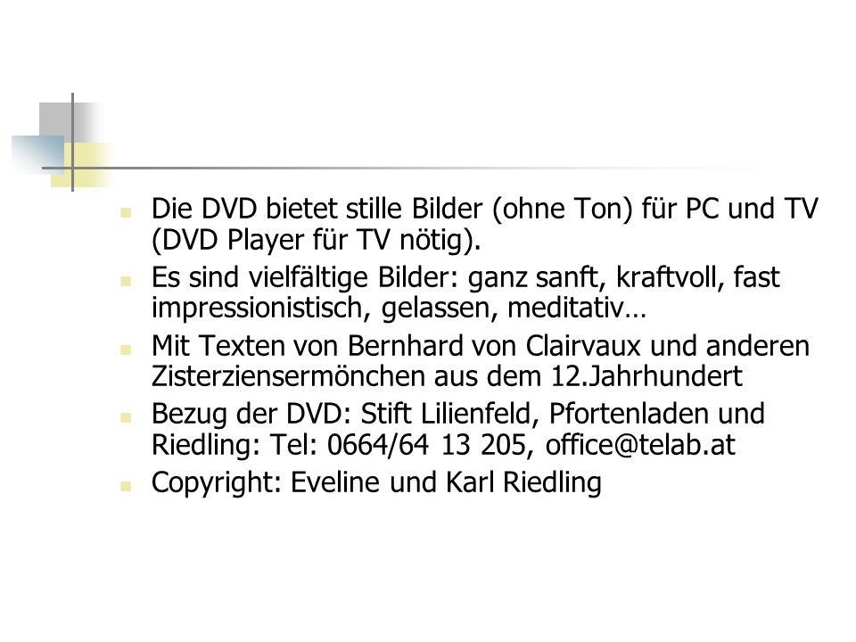 Die DVD bietet stille Bilder (ohne Ton) für PC und TV (DVD Player für TV nötig).