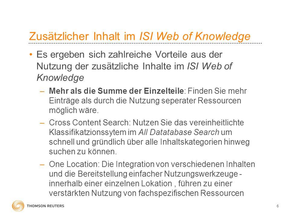 6 Zusätzlicher Inhalt im ISI Web of Knowledge Es ergeben sich zahlreiche Vorteile aus der Nutzung der zusätzliche Inhalte im ISI Web of Knowledge –Meh