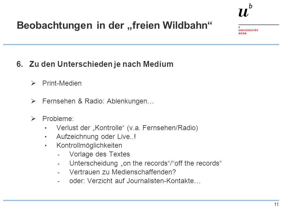 """11 Beobachtungen in der """"freien Wildbahn 6.Zu den Unterschieden je nach Medium  Print-Medien  Fernsehen & Radio: Ablenkungen…  Probleme: Verlust der """"Kontrolle (v.a."""