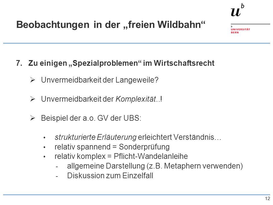 """12 Beobachtungen in der """"freien Wildbahn 7.Zu einigen """"Spezialproblemen im Wirtschaftsrecht  Unvermeidbarkeit der Langeweile."""