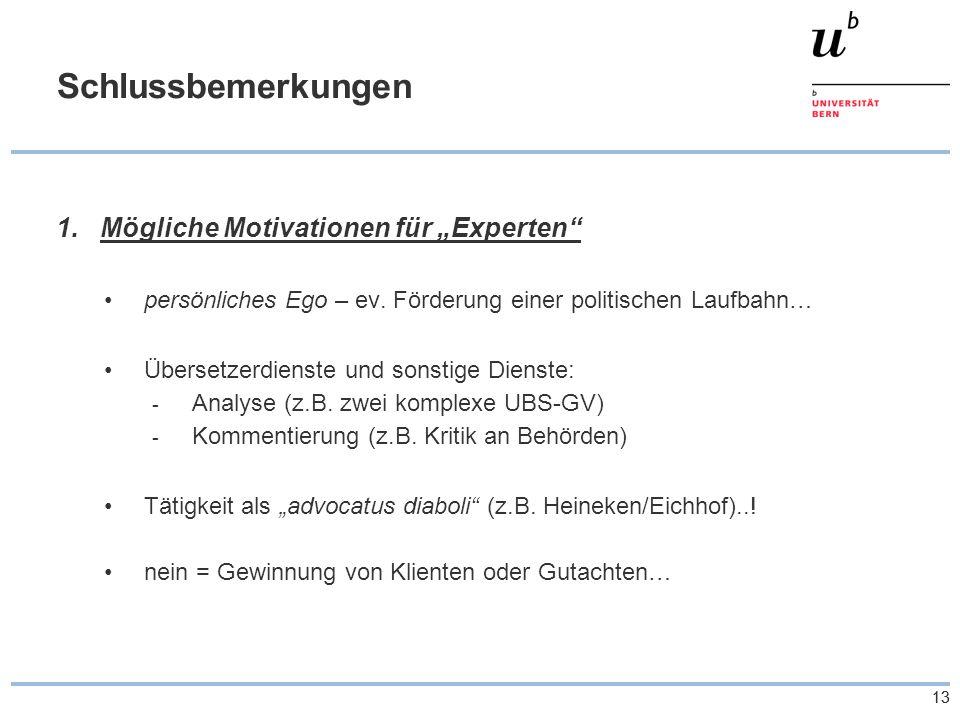"""13 Schlussbemerkungen 1.Mögliche Motivationen für """"Experten persönliches Ego – ev."""