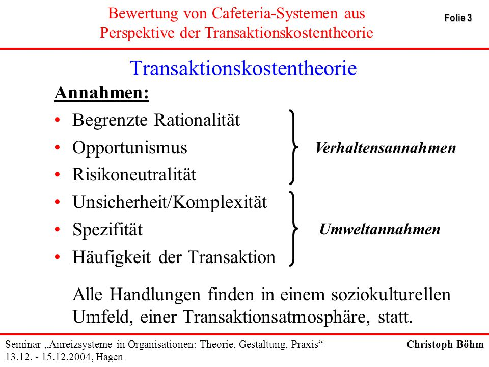 """Bewertung von Cafeteria-Systemen aus Perspektive der Transaktionskostentheorie Seminar """"Anreizsysteme in Organisationen: Theorie, Gestaltung, Praxis 13.12."""