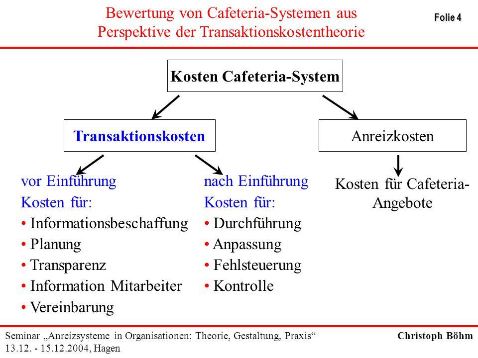 """Bewertung von Cafeteria-Systemen aus Perspektive der Transaktionskostentheorie Seminar """"Anreizsysteme in Organisationen: Theorie, Gestaltung, Praxis"""""""