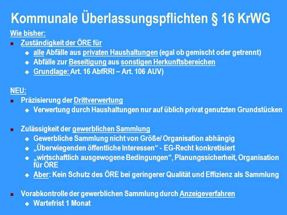 Abfallvermeidung Produktionsverantwortung - § 12 KrWG  Entspricht Produktionsverantwortung § 9 KrW-/AbfG  Verweis auf Abfallvermeidungspflicht des § 5 Abs.