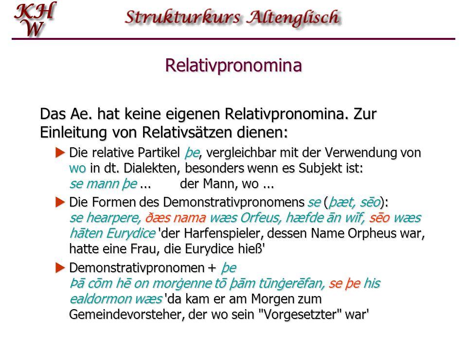 Relativpronomina Das Ae.hat keine eigenen Relativpronomina.