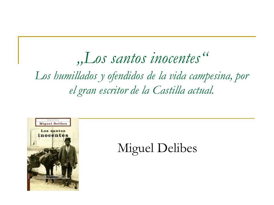 """""""Los santos inocentes Los humillados y ofendidos de la vida campesina, por el gran escritor de la Castilla actual."""
