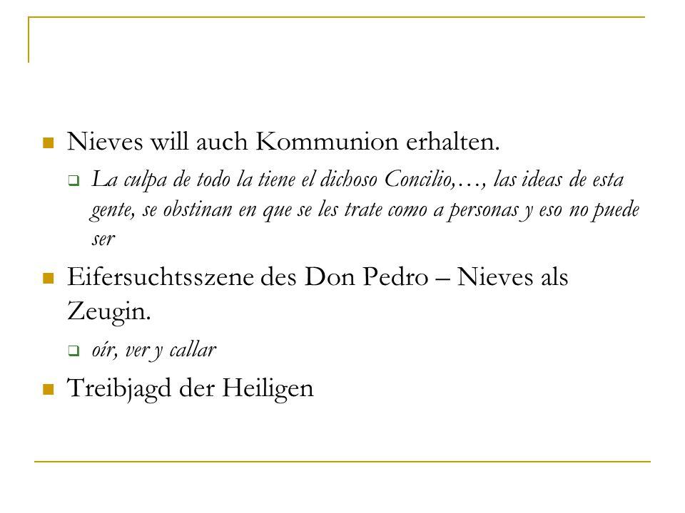 Nieves will auch Kommunion erhalten.