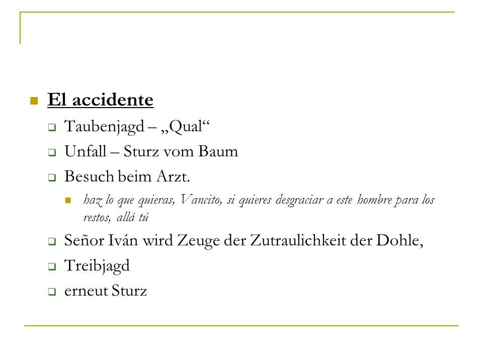 """El accidente  Taubenjagd – """"Qual  Unfall – Sturz vom Baum  Besuch beim Arzt."""