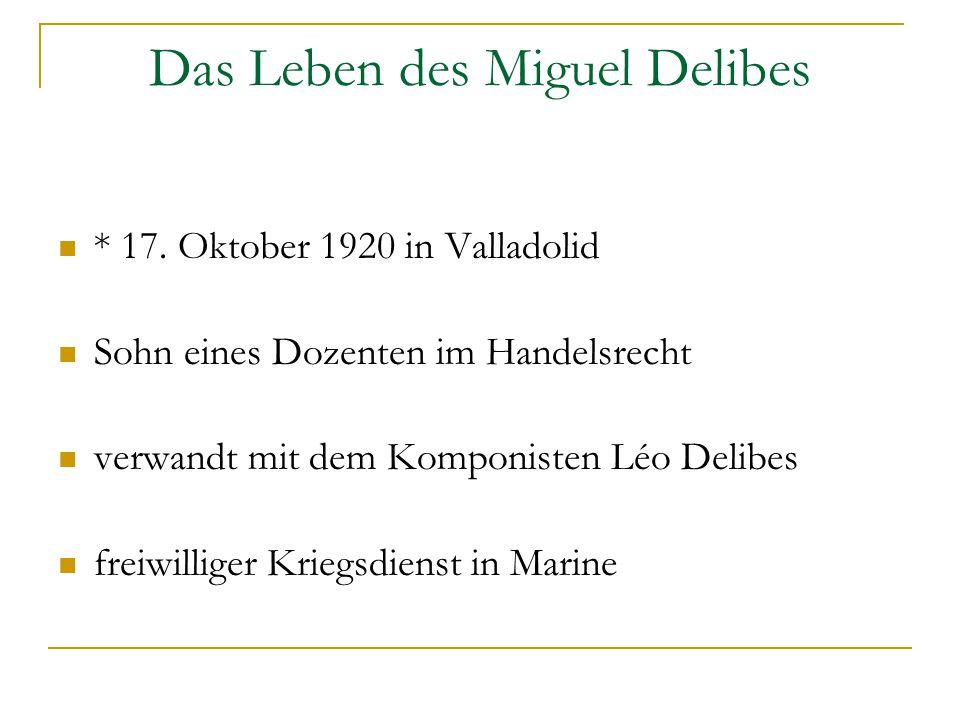 Das Leben des Miguel Delibes * 17.