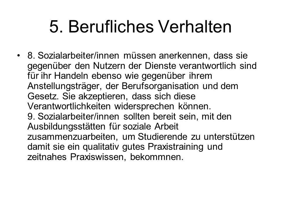 5. Berufliches Verhalten 8. Sozialarbeiter/innen müssen anerkennen, dass sie gegenüber den Nutzern der Dienste verantwortlich sind für ihr Handeln ebe