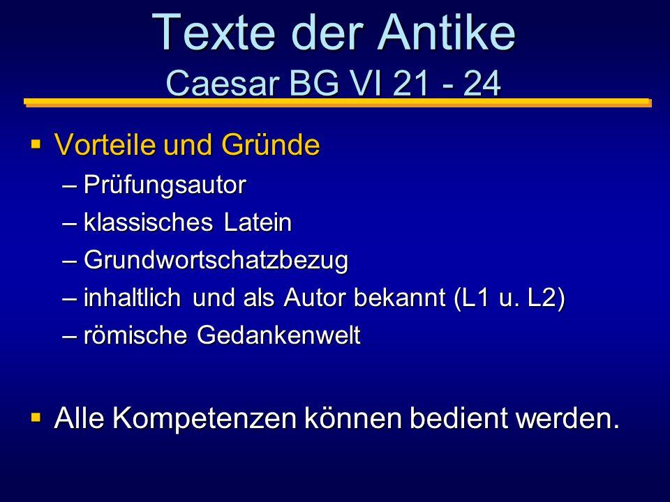 Texte der Antike Caesar BG VI 21 - 24  Vorteile und Gründe –Prüfungsautor –klassisches Latein –Grundwortschatzbezug –inhaltlich und als Autor bekannt (L1 u.
