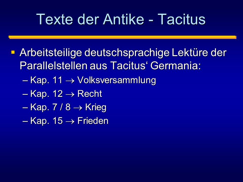 Texte der Antike - Tacitus  Arbeitsteilige deutschsprachige Lektüre der Parallelstellen aus Tacitus' Germania: –Kap.