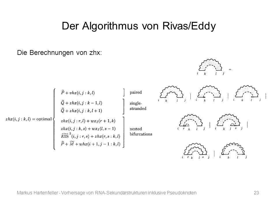 Markus Hartenfeller - Vorhersage von RNA-Sekundärstrukturen inklusive Pseudoknoten23 Der Algorithmus von Rivas/Eddy Die Berechnungen von zhx: