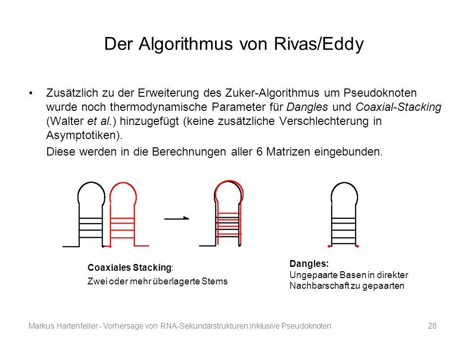 Markus Hartenfeller - Vorhersage von RNA-Sekundärstrukturen inklusive Pseudoknoten28 Der Algorithmus von Rivas/Eddy Zusätzlich zu der Erweiterung des