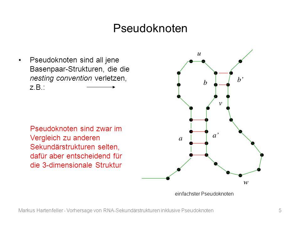 Markus Hartenfeller - Vorhersage von RNA-Sekundärstrukturen inklusive Pseudoknoten5 Pseudoknoten Pseudoknoten sind all jene Basenpaar-Strukturen, die