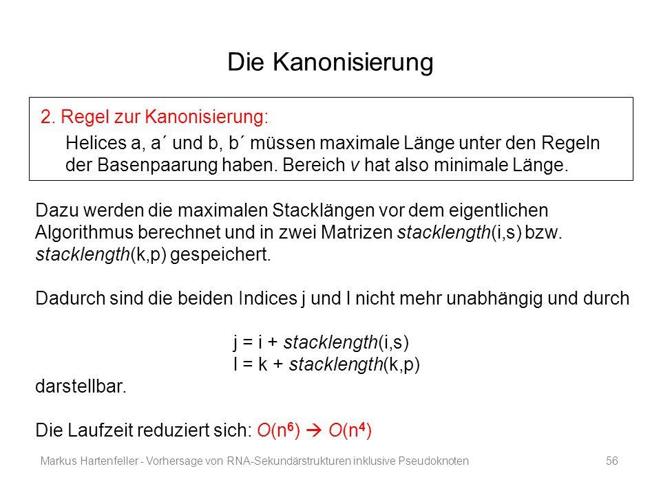 Markus Hartenfeller - Vorhersage von RNA-Sekundärstrukturen inklusive Pseudoknoten56 Die Kanonisierung 2. Regel zur Kanonisierung: Helices a, a´ und b