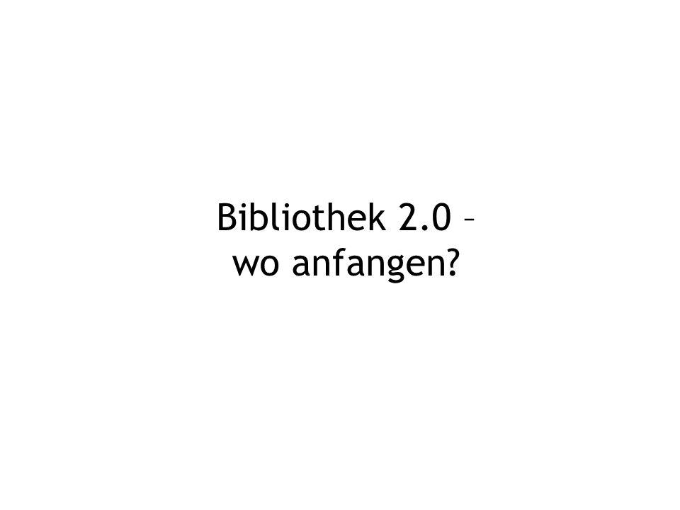 Bibliothek 2.0 – wo anfangen?