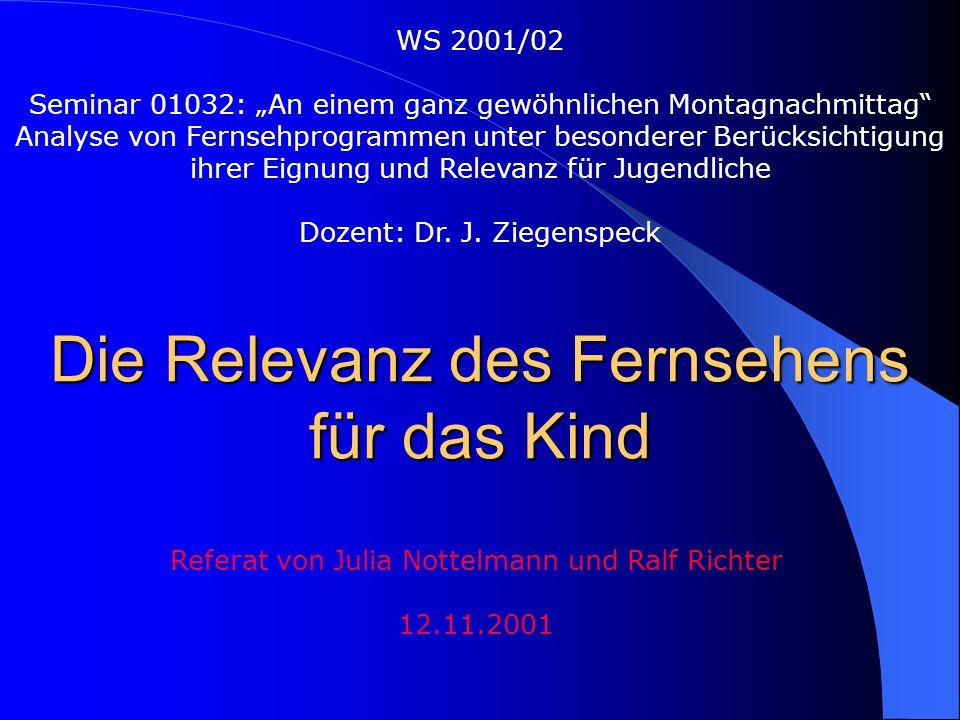 """Die Relevanz des Fernsehens für das Kind WS 2001/02 Seminar 01032: """"An einem ganz gewöhnlichen Montagnachmittag"""" Analyse von Fernsehprogrammen unter b"""