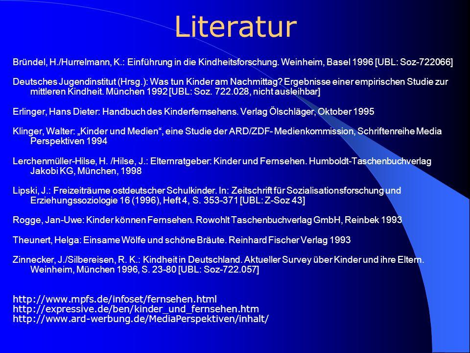 Literatur Bründel, H./Hurrelmann, K.: Einführung in die Kindheitsforschung. Weinheim, Basel 1996 [UBL: Soz-722066] Deutsches Jugendinstitut (Hrsg.): W