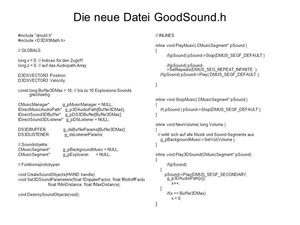 Die neue Datei GoodSound.h #include