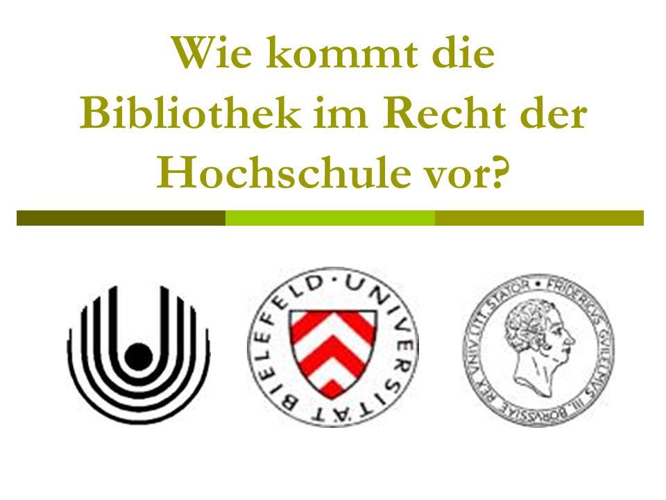 Wie kommt die Bibliothek im Recht der Hochschule vor?