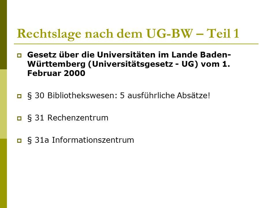 Rechtslage nach dem UG-BW – Teil 1  Gesetz über die Universitäten im Lande Baden- Württemberg (Universitätsgesetz - UG) vom 1. Februar 2000  § 30 Bi
