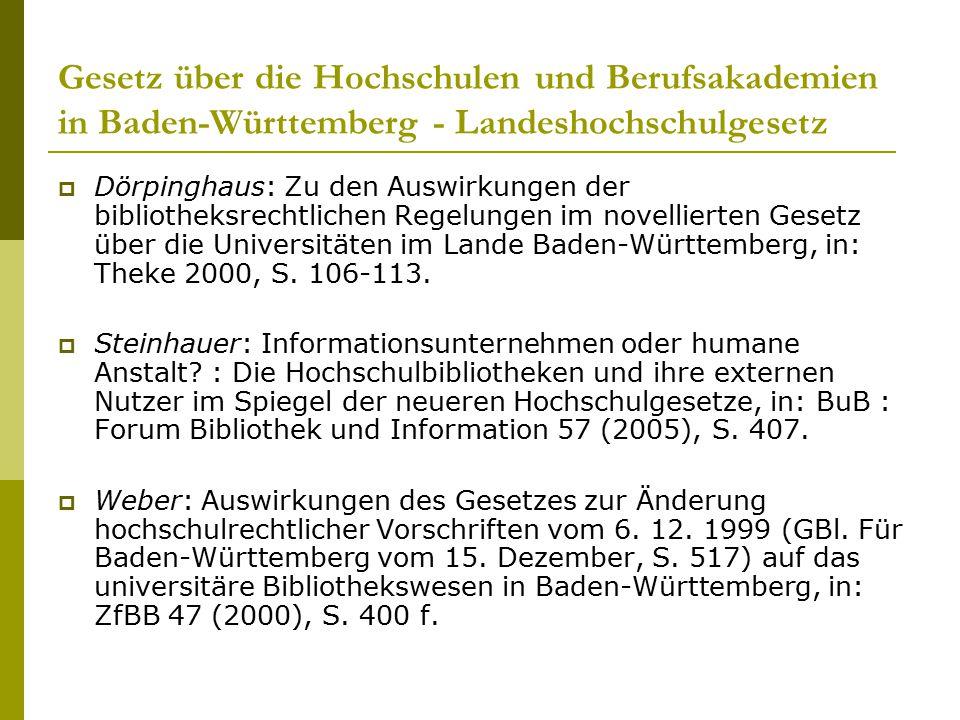 Gesetz über die Hochschulen und Berufsakademien in Baden-Württemberg - Landeshochschulgesetz  Dörpinghaus: Zu den Auswirkungen der bibliotheksrechtli