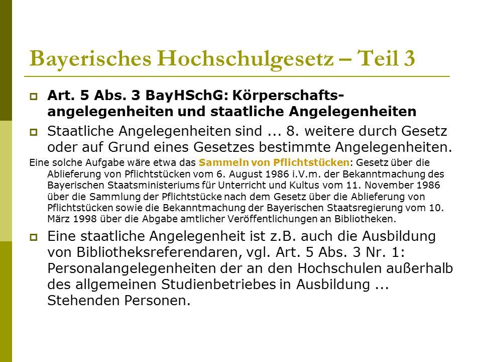 Bayerisches Hochschulgesetz – Teil 3  Art. 5 Abs. 3 BayHSchG: Körperschafts- angelegenheiten und staatliche Angelegenheiten  Staatliche Angelegenhei