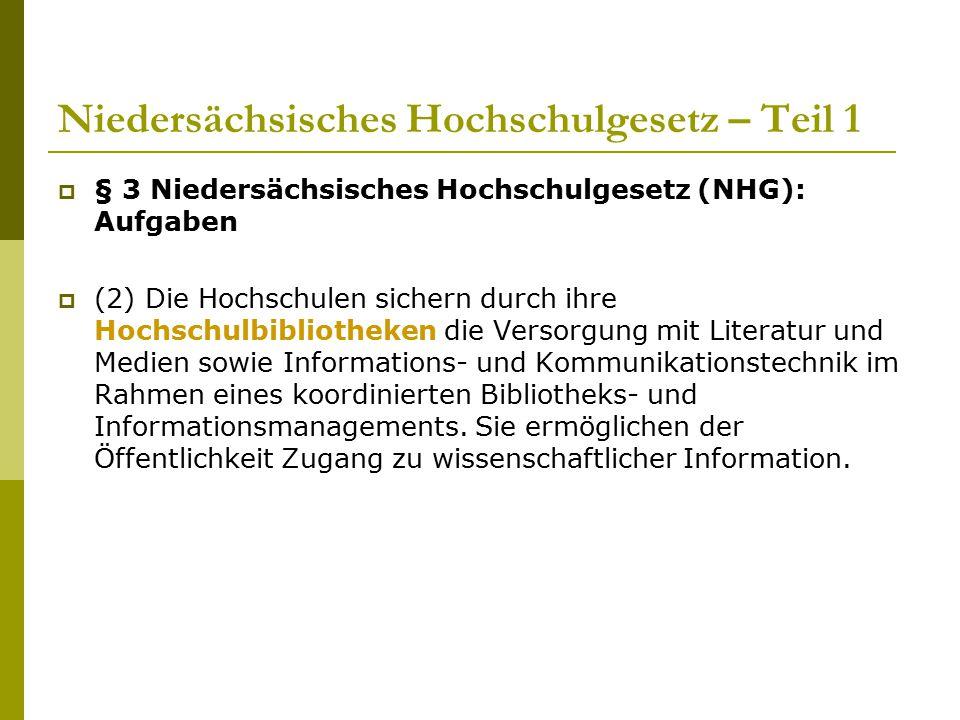 Niedersächsisches Hochschulgesetz – Teil 1  § 3 Niedersächsisches Hochschulgesetz (NHG): Aufgaben  (2) Die Hochschulen sichern durch ihre Hochschulb