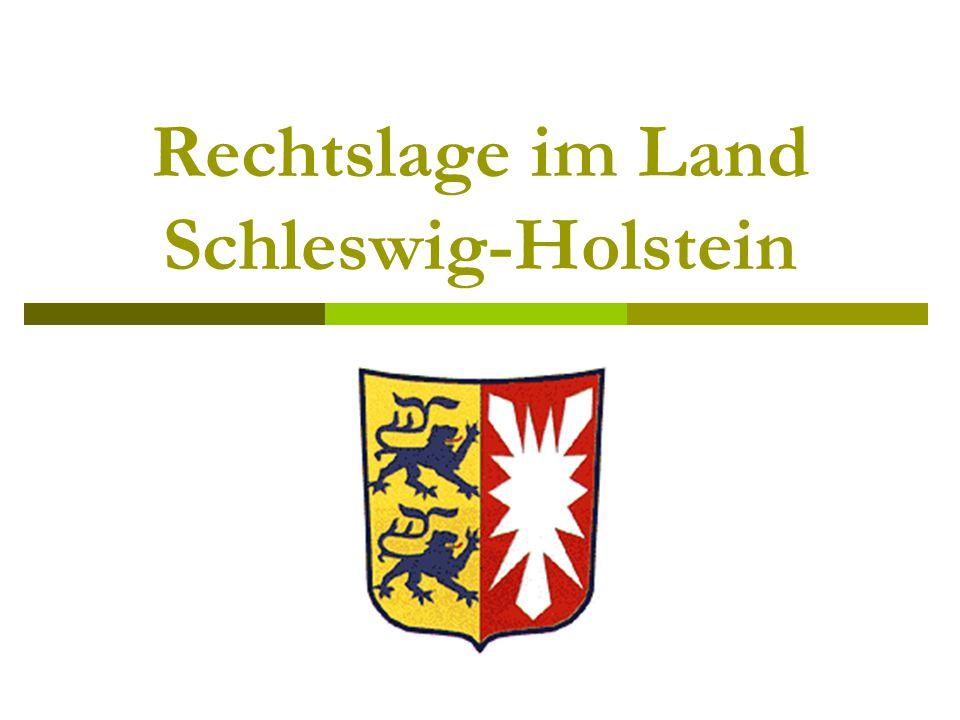 Rechtslage im Land Schleswig-Holstein