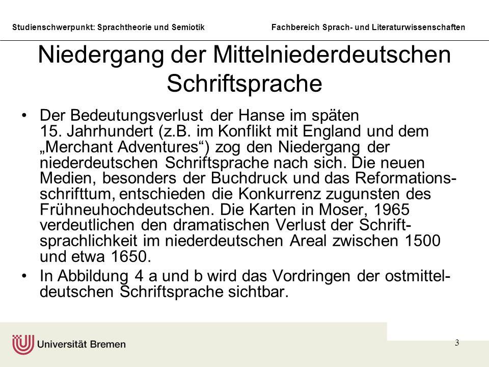 Studienschwerpunkt: Sprachtheorie und SemiotikFachbereich Sprach- und Literaturwissenschaften 3 Niedergang der Mittelniederdeutschen Schriftsprache Der Bedeutungsverlust der Hanse im späten 15.