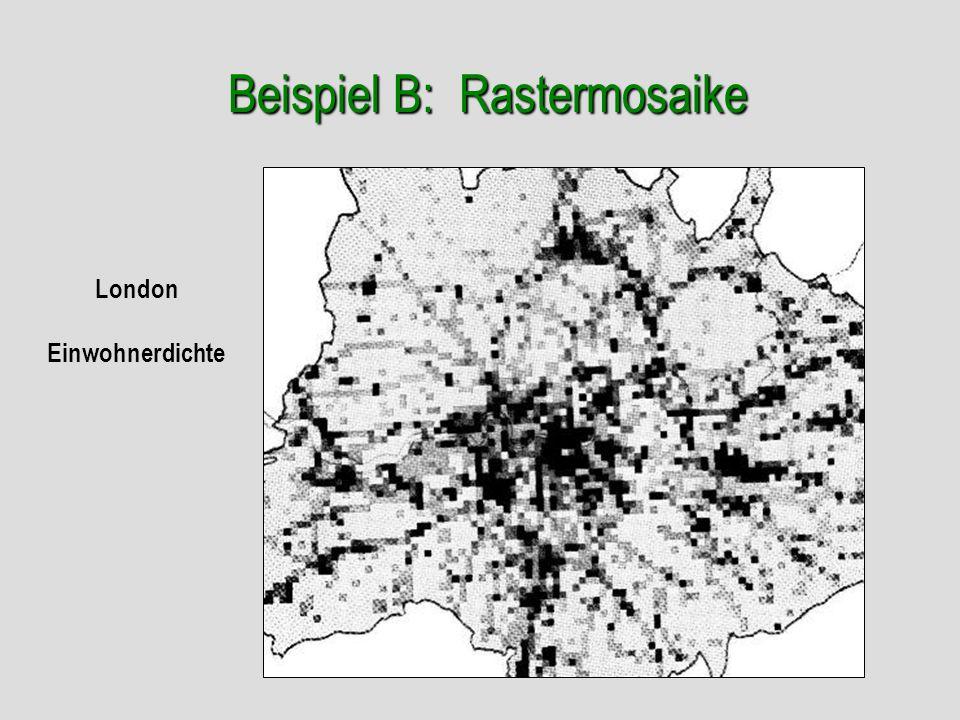 Beispiel B: Rastermosaike London Einwohnerdichte