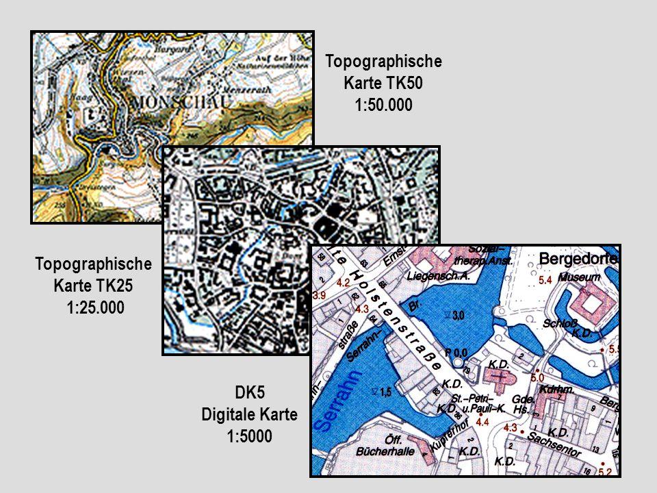 Topographische Karte TK50 1:50.000 Topographische Karte TK25 1:25.000 DK5 Digitale Karte 1:5000