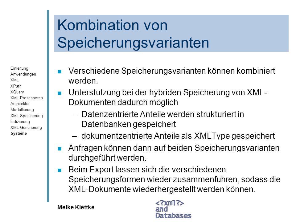 Einleitung Anwendungen XML XPath XQuery XML-Prozessoren Architektur Modellierung XML-Speicherung Indizierung XML-Generierung Systeme Meike Klettke Kom
