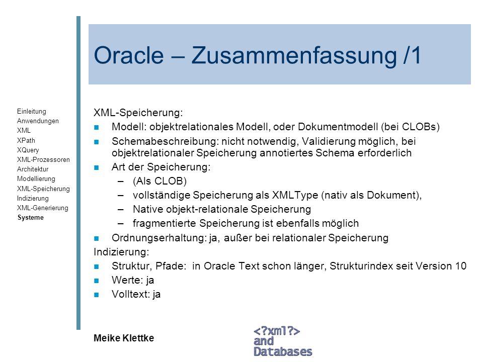 Einleitung Anwendungen XML XPath XQuery XML-Prozessoren Architektur Modellierung XML-Speicherung Indizierung XML-Generierung Systeme Meike Klettke Ora