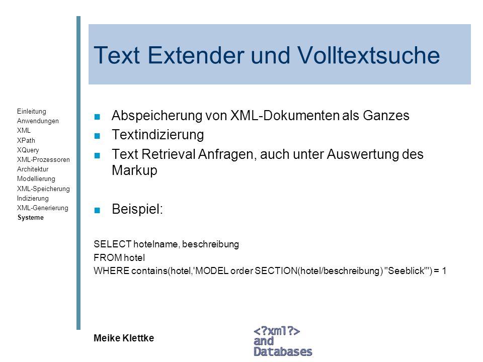 Einleitung Anwendungen XML XPath XQuery XML-Prozessoren Architektur Modellierung XML-Speicherung Indizierung XML-Generierung Systeme Meike Klettke Tex