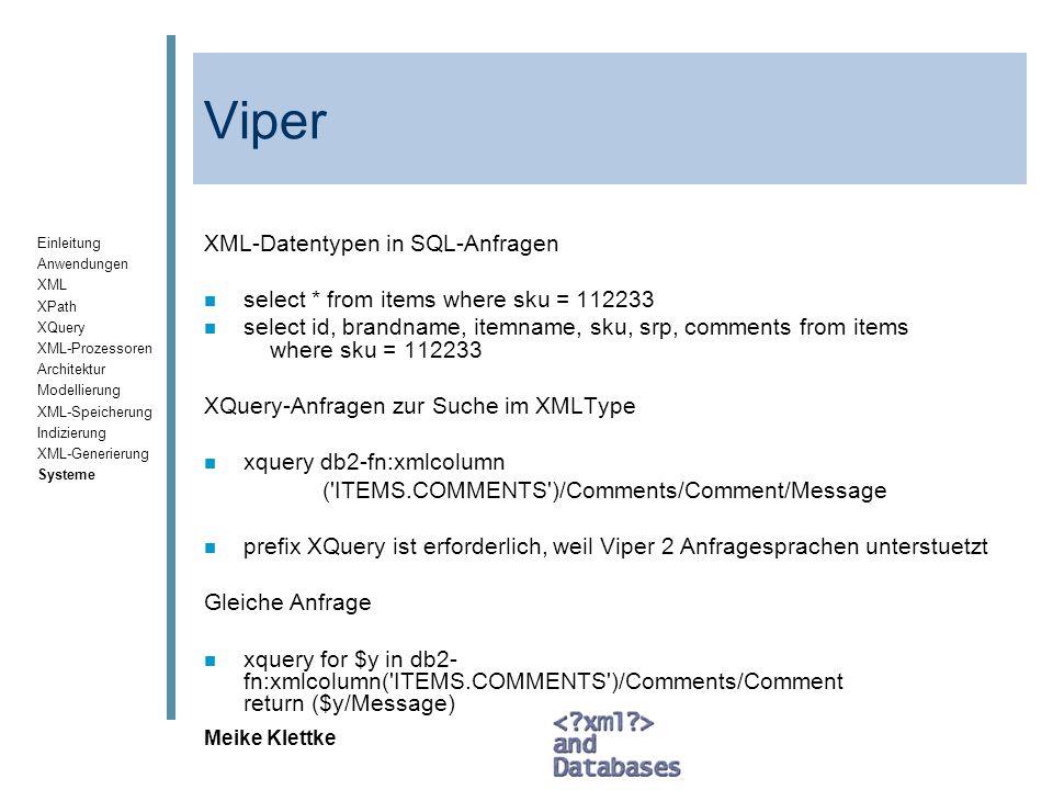 Einleitung Anwendungen XML XPath XQuery XML-Prozessoren Architektur Modellierung XML-Speicherung Indizierung XML-Generierung Systeme Meike Klettke Vip