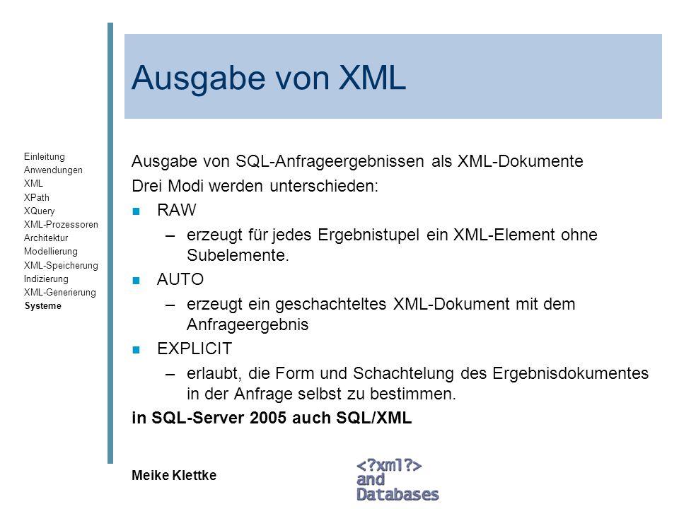 Einleitung Anwendungen XML XPath XQuery XML-Prozessoren Architektur Modellierung XML-Speicherung Indizierung XML-Generierung Systeme Meike Klettke Aus