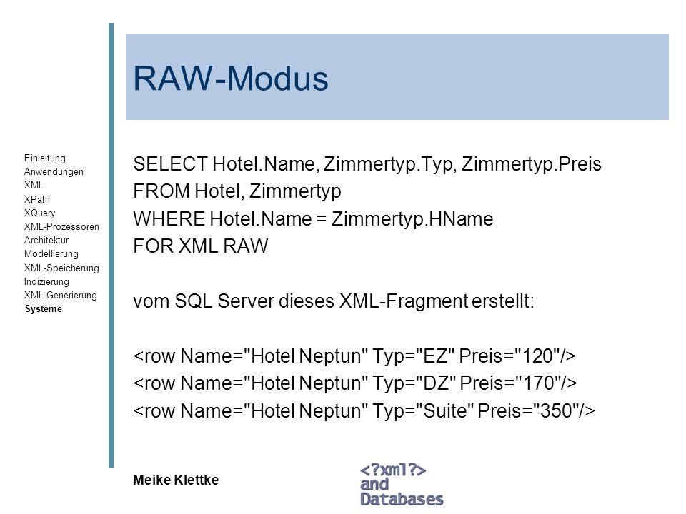 Einleitung Anwendungen XML XPath XQuery XML-Prozessoren Architektur Modellierung XML-Speicherung Indizierung XML-Generierung Systeme Meike Klettke RAW