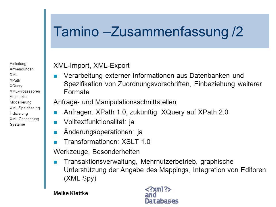 Einleitung Anwendungen XML XPath XQuery XML-Prozessoren Architektur Modellierung XML-Speicherung Indizierung XML-Generierung Systeme Meike Klettke Tam