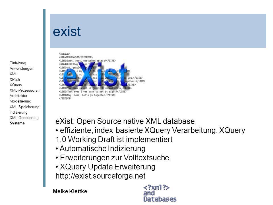 Einleitung Anwendungen XML XPath XQuery XML-Prozessoren Architektur Modellierung XML-Speicherung Indizierung XML-Generierung Systeme Meike Klettke exi