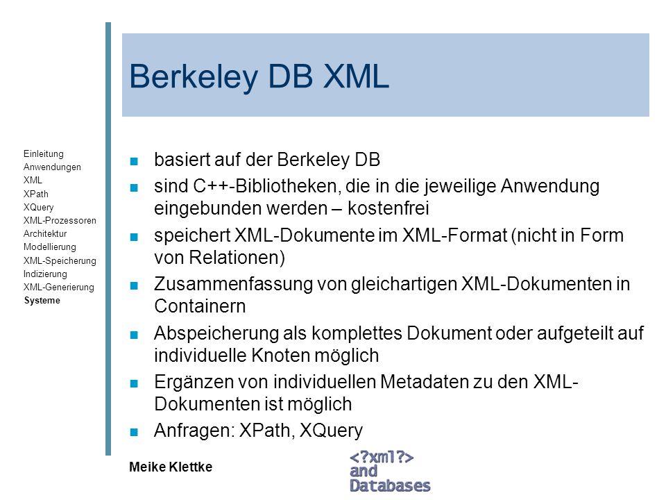 Einleitung Anwendungen XML XPath XQuery XML-Prozessoren Architektur Modellierung XML-Speicherung Indizierung XML-Generierung Systeme Meike Klettke Ber
