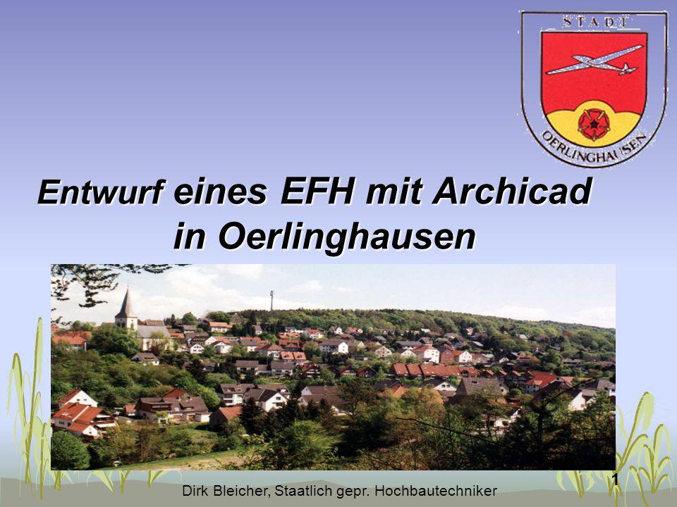 Dirk Bleicher, Staatlich gepr. Hochbautechniker 1 Entwurf eines EFH mit Archicad in Oerlinghausen